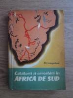 D. Livingstone - Calatorii si cercetari in Africa de Sud