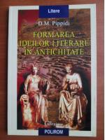 Anticariat: D. M. Pippidi - Formarea ideilor literare in antichitate