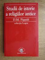 D. M. Pippidi - Studii de istorie a religiilor antice
