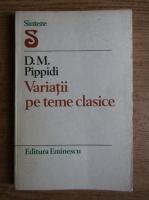 Anticariat: D. M. Pippidi - Variatii pe teme clasice