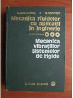 Anticariat: D. Mangeron - Mecanica rigidelor cu aplicatii in inginerie