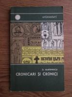Anticariat: D. Martinescu - Cronicari si cronici