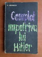 Anticariat: D. Melnikov - Complot impotriva lui Hitler