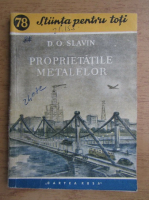 Anticariat: D. O. Slavin - Proprietatile metalelor