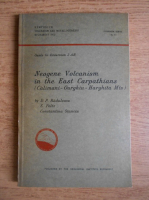D. P. Radulescu - Neogene volcanism in the East Carpathians (Calimani-Gurghiu-Harghita Mountains)