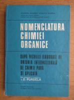 Anticariat: D. Purdela - Nomenclatura chimiei organice. Dupa regulile elaborate de Uniunea Internationala de Chimie Pura si Aplicata