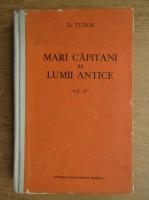 Anticariat: D. Tudor - Mari capitani ai lumii antice (volumul 2)