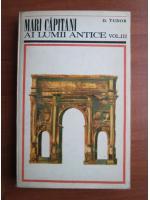 Anticariat: D. Tudor - Mari capitani ai lumii antice (volumul 3)