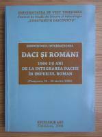 Daci si romani. 1900 de ani de la integrarea Daciei in Imperiul Roman