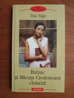 Anticariat: Dai Sijie - Balzac si micuta croitoreasa chineza