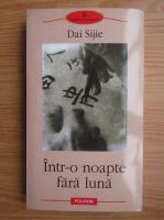 Anticariat: Dai Sijie - Intr-o noapte fara luna