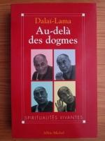 Anticariat: Dalai Lama - Au-dela des dogmes