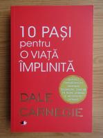 Anticariat: Dale Carnegie - 10 pasi pentru o viata implinita