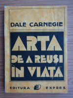 Anticariat: Dale Carnegie - Arta de a reusi in viata