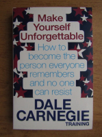 Dale Carnegie - Make yourself unforgettable