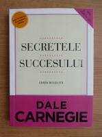 Anticariat: Dale Carnegie - Secretele succesului. Editie revizuita (2013)
