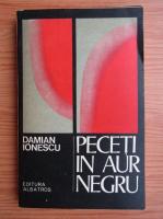 Damian Ionescu - Peceti in aur negru
