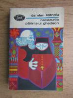 Anticariat: Damian Stanoiu - Necazurile parintelui Ghedeon (volumul 1)