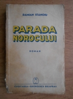 Anticariat: Damian Stanoiu - Parada norocului (1941)