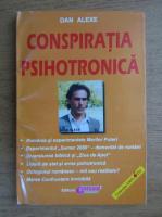 Dan Alexe - Conspiratia psihotronica