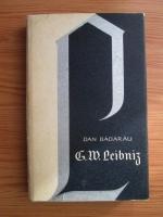 Anticariat: Dan Badarau - G. W. Leibnig