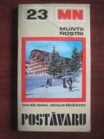 Dan Balteanu, Nicolae Bacaintan - Postavaru (colectia Muntii Nostri)