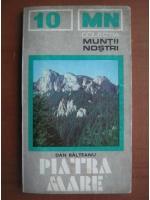 Dan Balteanu - Piatra Mare (colectia Muntii Nostri)