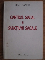Dan Banciu - Control social si sanctiuni sociale