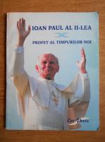 Dan Bodea - Ioan Paul al II-lea, profet al timpurilor noi