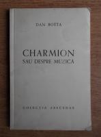 Anticariat: Dan Botta - Charmion sau despre muzica (1941)