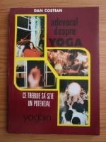 Anticariat: Dan Costian - Adevarul despre Yoga. Ce trebuie sa stie un potential yoghin