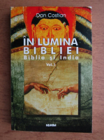 Dan Costian - In lumina Bibliei, Biblia si India (volumul 1)