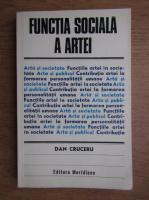 Anticariat: Dan Cruceru - Functia sociala a artei
