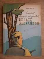 Anticariat: Dan Desliu - Cuvant despre sergentul Belate Alexandru
