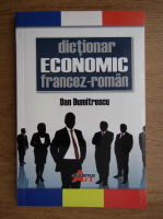 Anticariat: Dan Dumitrescu - Dictionar economic francez-roman
