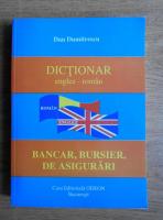 Dan Dumitrescu - Dictionar englez-roman, bancar, bursier, de asigurari
