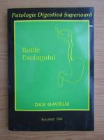 Anticariat: Dan Gavriliu - Bolile esofagului
