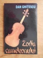 Anticariat: Dan Ghitescu - Zodia cameleonului