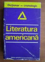 Dan Grigorescu - Literatura americana. Dictionar cronologic