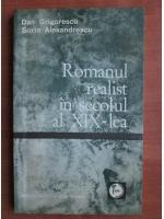 Anticariat: Dan Grigorescu - Romanul realist in secolul al XIX-lea