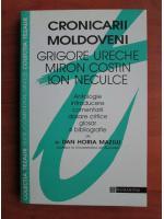 Anticariat: Dan Horia Mazilu - Cronicarii moldoveni (Grigore Ureche, Miron Costin, Ion Neculce)