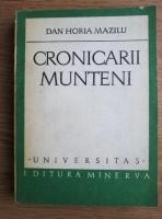 Anticariat: Dan Horia Mazilu - Cronicarii munteni