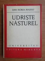 Anticariat: Dan Horia Mazilu - Udriste Nasturel