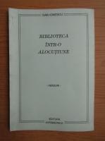 Dan Ionescu - Biblioteca intr-o alocutiune