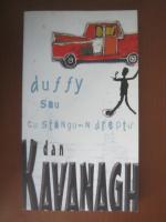 Anticariat: Dan Kavanagh - Duffy sau cu stangu-n dreptu'