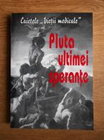 Anticariat: Dan Lazarescu - Pluta ultimei sperante