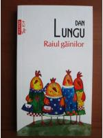 Anticariat: Dan Lungu - Raiul gainilor (Top 10+)