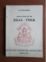 Anticariat: Dan Mirahorian - Tratat practic de Raja-Yoga
