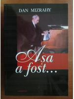 Dan Mizrahy - Asa a fost...