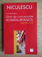 Anticariat: Dan Munteanu - Ghid de conversatie roman spaniol pentru toti